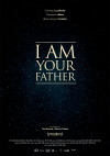 Cartel de I am your Father